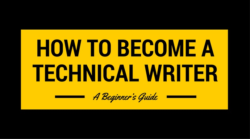 How to Become a Technical Writer A Beginner's Guide