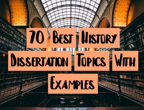 70 Best History Dissertation Topics With Examples