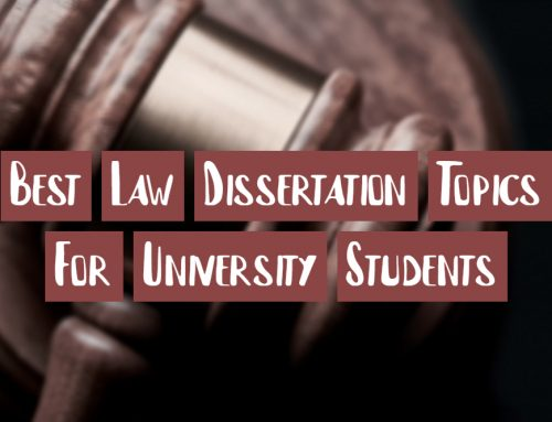 Best Law Dissertation Topics For University Students