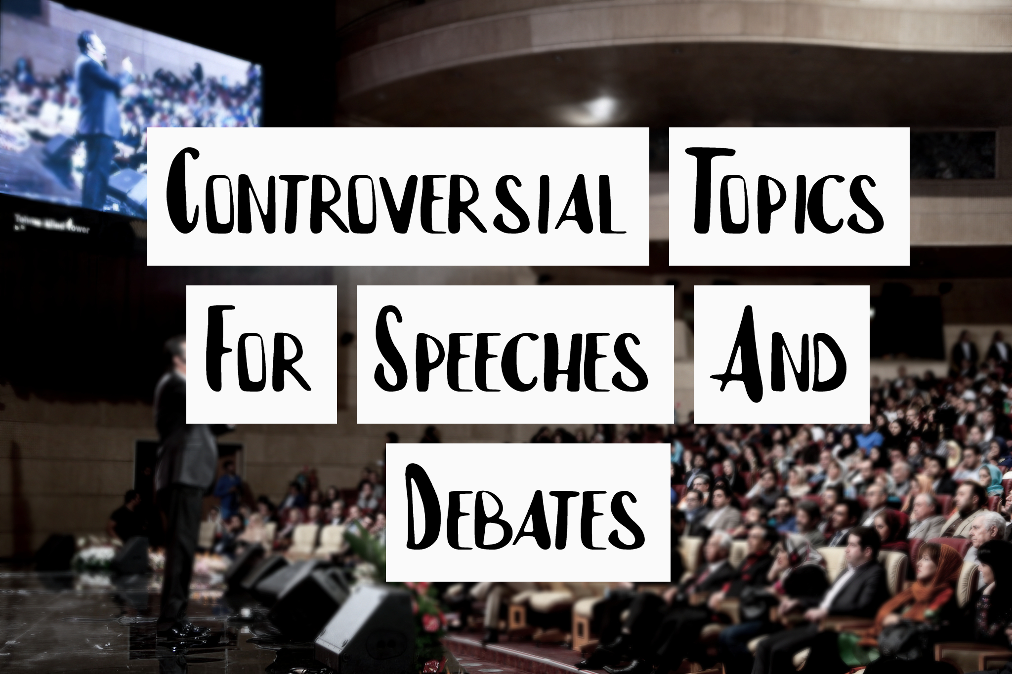 Controversial Topics For Speeches And Debates