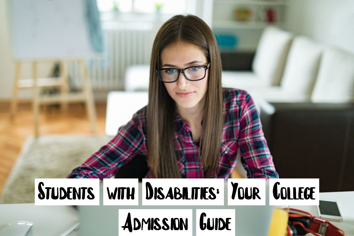 Students with Disabilities: Your College Admission Guide