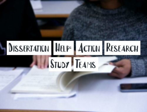 Dissertation Help: Action Research Study Teams