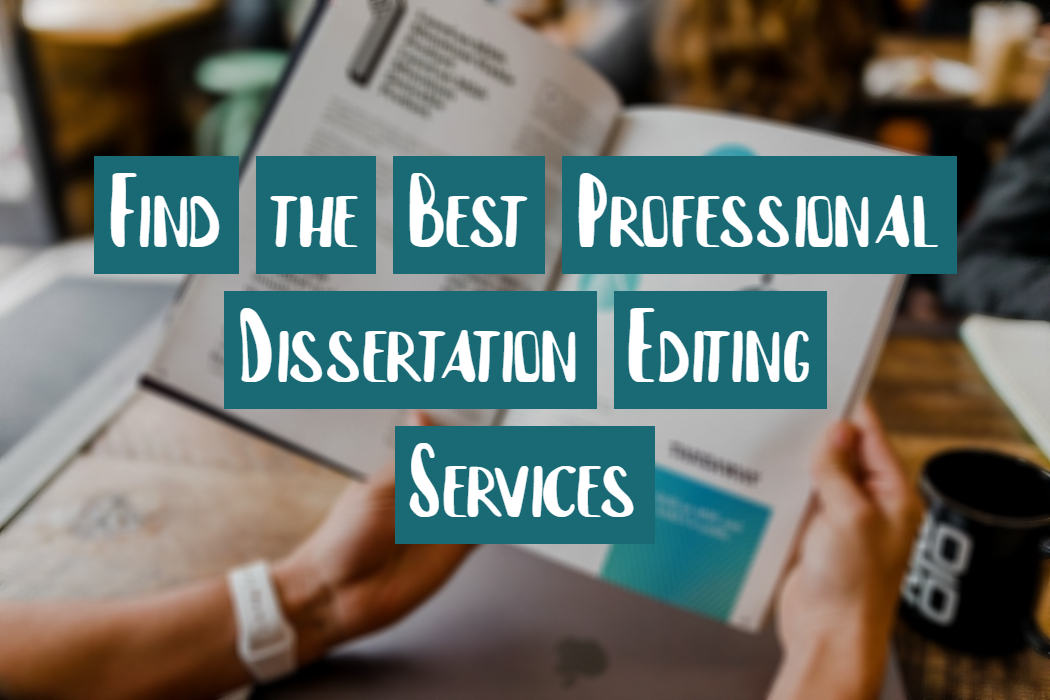 Find the Best Professional Dissertation Editing Services