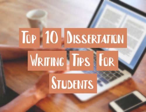 10 Dissertation Writing Tips For Students