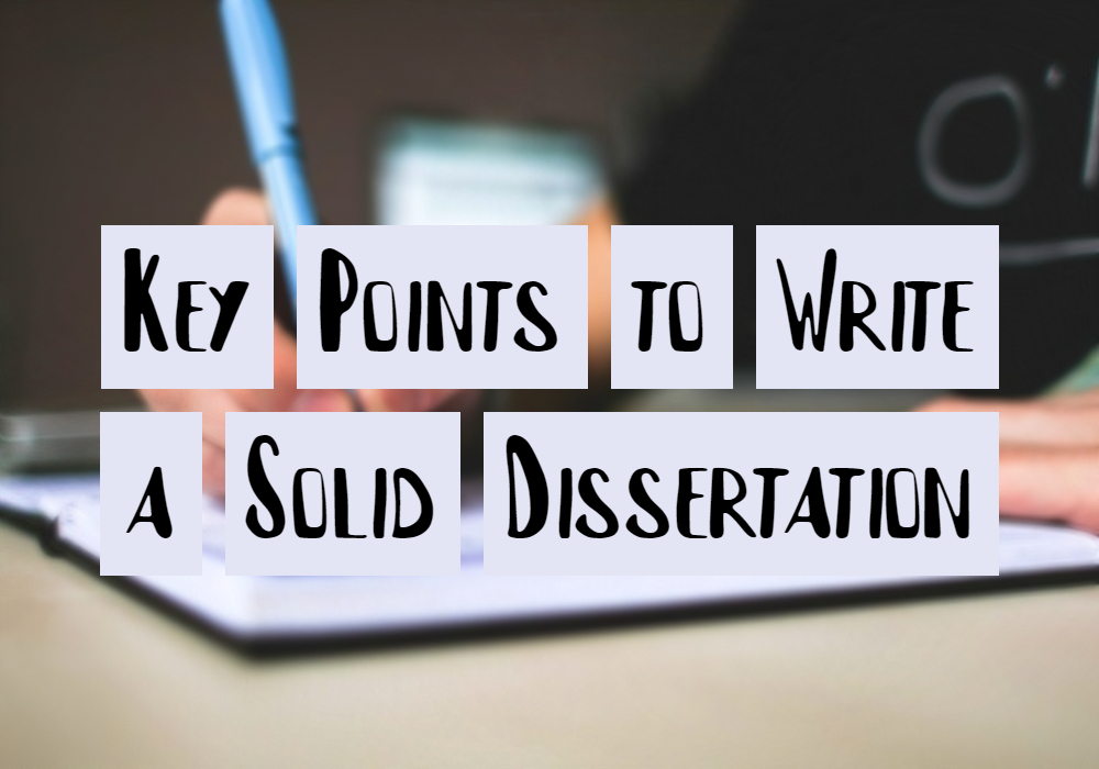 Key Points to Write a Solid Dissertation