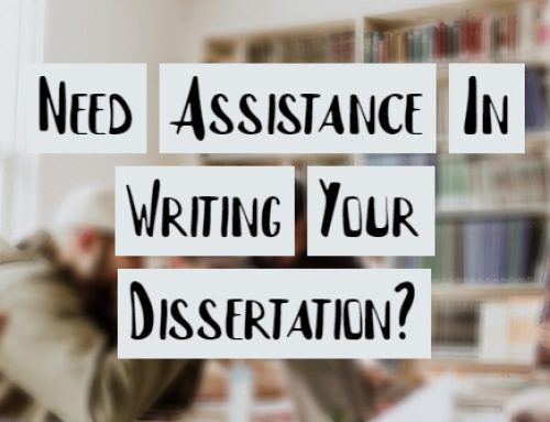 Need Assistance In Writing Your Dissertation?